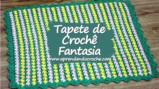 Tapete de Crochê Fantasia. Novo vídeo de crochê no site!